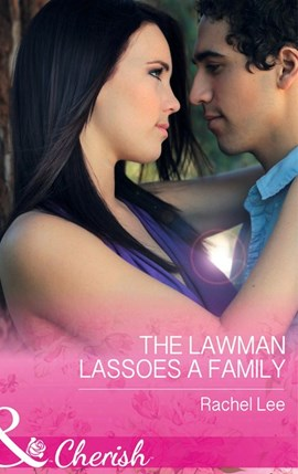 The lawman lassoes a family by Rachel Lee