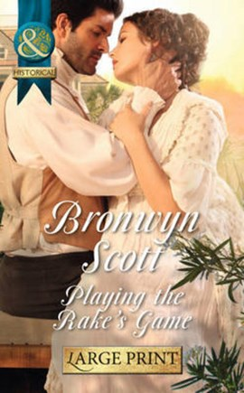 Playing the rake's game by Bronwyn Scott