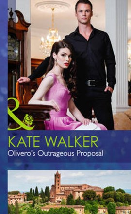 Olivero's outrageous proposal by Kate Walker