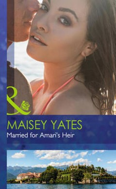 Married for Amari's heir by Maisey Yates