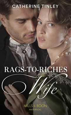 Rags-to-riches wife by Catherine Tinley