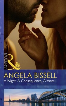 A night, a consequence, a vow by Angela Bissell