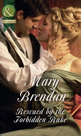 Rescued by the forbidden rake by Mary Brendan