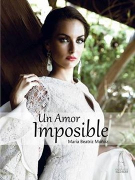 Amor Imposible by Maria Beatriz Munoz