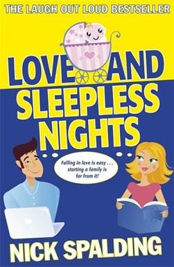 Love ... and sleepless nights by Nick Spalding