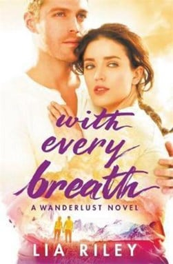 With every breath by Lia Riley