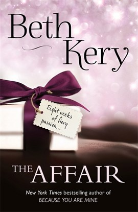 The affair. Complete novel by Beth Kery