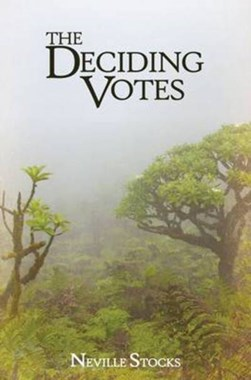 The deciding votes by Neville Stocks