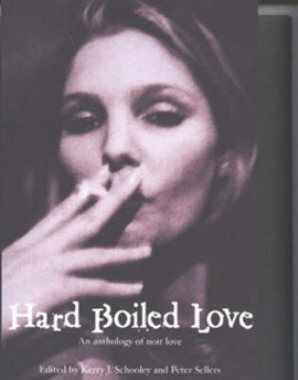 Hard Boiled Love by Kerry J Schooley
