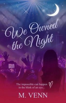 We Owned the Night by M Venn