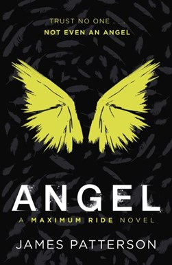Maximum Ride Angel  P/B (FS) by James Patterson