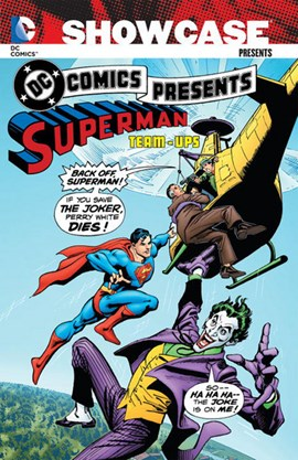 Showcase Presents DC Comics Presents  Superman Team-Ups Vol by Jerry Siegel
