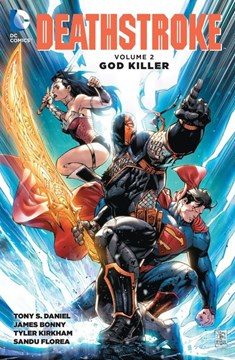 Deathstroke. Volume 2 God killer by Tony S Daniel
