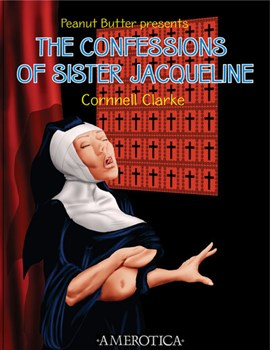 Peanut Butter presents The confessions of Sister Jacqueline by Cornnell Clarke