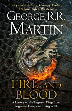 Fire & blood by George R. R Martin