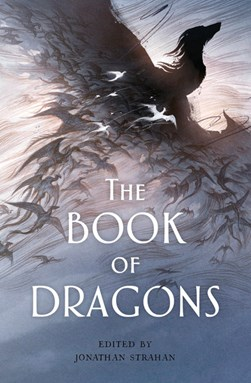 Book cover of The book of Dragons by Jonathan Strahan