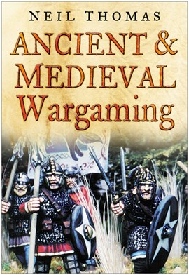 Ancient and medieval wargaming by Neil Thomas