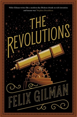The revolutions by Felix Gilman