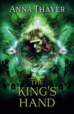 The king's hand by Mrs Anna Thayer