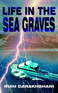 Life in the sea graves by Ruhi Darakhshani