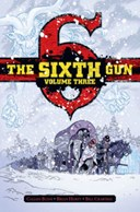 The sixth gun. Volume three