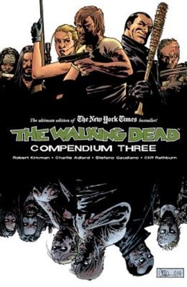The walking dead compendium three by Robert Kirkman