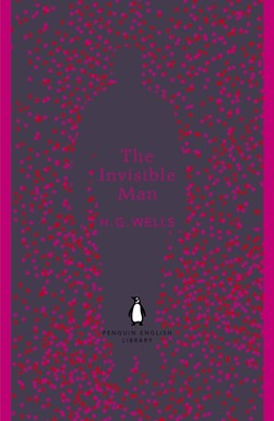 The invisible man by H. G Wells