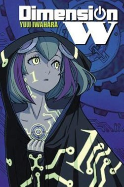 Dimension W. Volume 1 by Yuji Iwahara