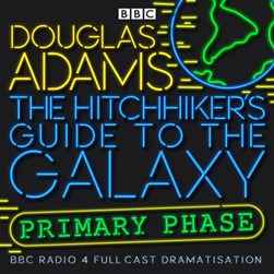 The hitchhiker's guide to the galaxy. Primary phase by Douglas Adams