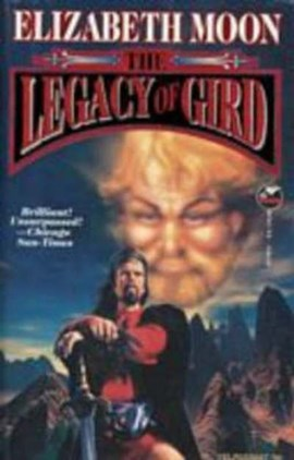The legacy of Gird by Elizabeth Moon