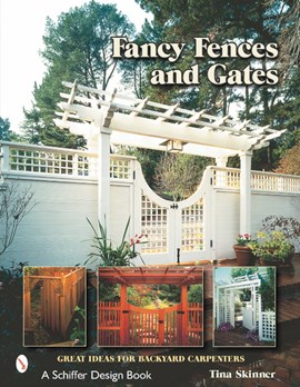 Fancy fences & gates by Tina Skinner