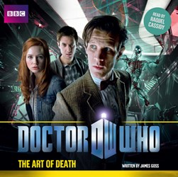 Doctor Who: The Art Of Death by James Goss