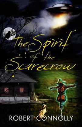 The spirit of the scarecrow by Robert Connolly