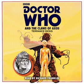 Doctor Who and the claws of Axos by Terrance Dicks