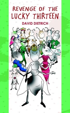 Revenge of the lucky thirteen by David Dietrich
