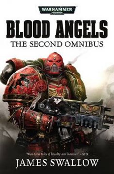 Blood Angels The Second Omnibus  P/B by James Swallow
