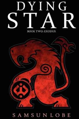 Dying Star Book Two by Samsun Lobe
