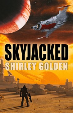 Skyjacked by Shirley Golden