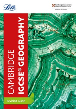 Cambridge IGCSE geography. Revision guide by Letts Cambridge IGCSE