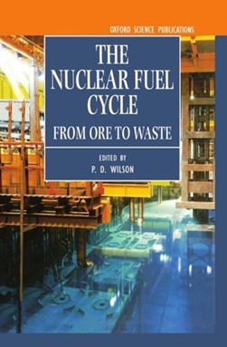 The nuclear fuel cycle by P. D Wilson
