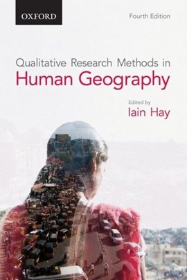 Qualitative research methods in human geography by Iain Hay