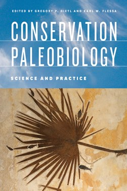 Conservation Paleobiology by Gregory P. Dietl
