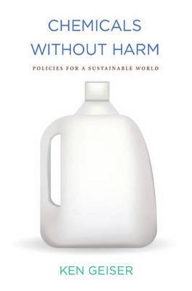 Chemicals without harm by Ken Geiser