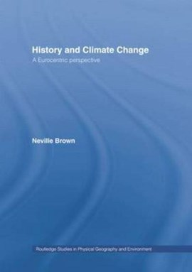 History and climate change by Neville Brown