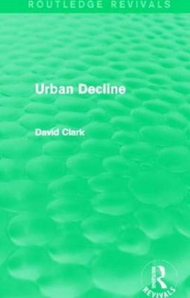 Urban decline by David Clark