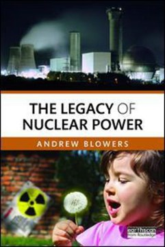 The legacy of nuclear power by Andrew Blowers
