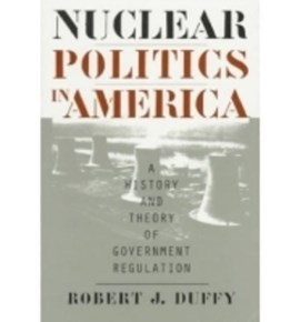 Nuclear Politics in America by Robert J. Duffy
