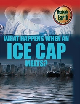 What happens when an ice cap melts? by Angela Royston
