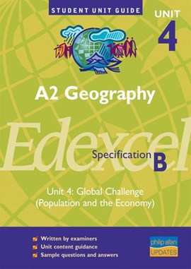 AS geography, unit 4, Edexcel specification B. Unit 4 Global challenge (population and the economy) by David Burtenshaw