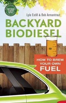 Backyard biodiesel by Bob Armantrout